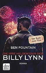 Die irre Heldentour des Billy Lynn: Roman (German Edition)