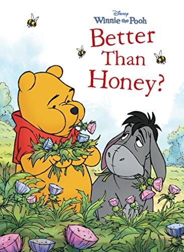 (Winnie the Pooh:  Better Than Honey? (Disney Storybook (eBook)))