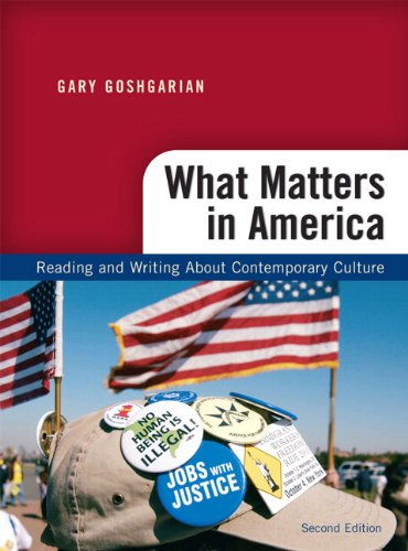 What Matters in America: Reading and Writing About Contemporary Culture, 2nd Edition