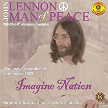 John Lennon Man of Peace, Part 5: Imagine Nation Speech by Geoffrey Giuliano Narrated by Geoffrey Giuliano