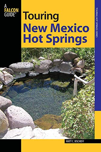 Touring New Mexico Hot Springs (Touring Hot Springs) (Best Hot Springs In New Mexico)