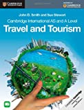 Cambridge International AS and a Level Travel and Tourism, John D. Smith and Sue Stewart, 1107664721