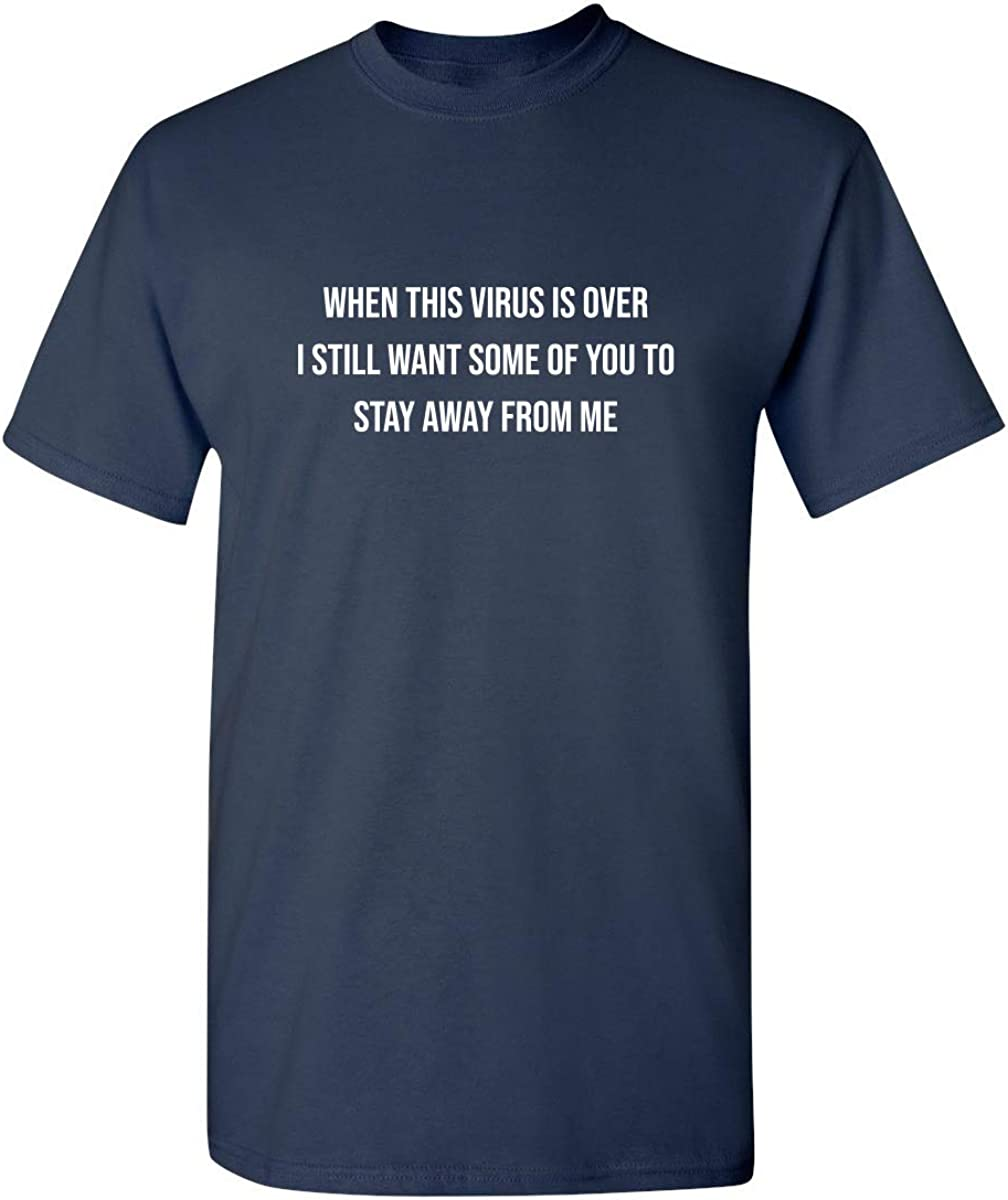 When This Virus is Over 2020 Graphic Novelty Sarcastic Funny T Shirt