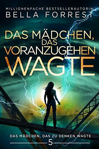 Das Mädchen, das zu denken wagte 5: Das Mädchen, das voranzugehen wagte (German Edition)
