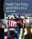 Health Care Policy and Politics A to Z, Julie Rovner, 0872897761
