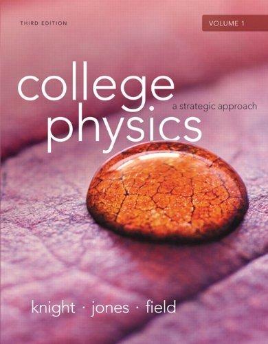 College Physics: A Strategic Approach Volume 1 (Chs.1-16) (3rd Edition) 3rd edition by Knight (Professor Emeritus), Randall D., Jones, Brian, Field (2014) Paperback