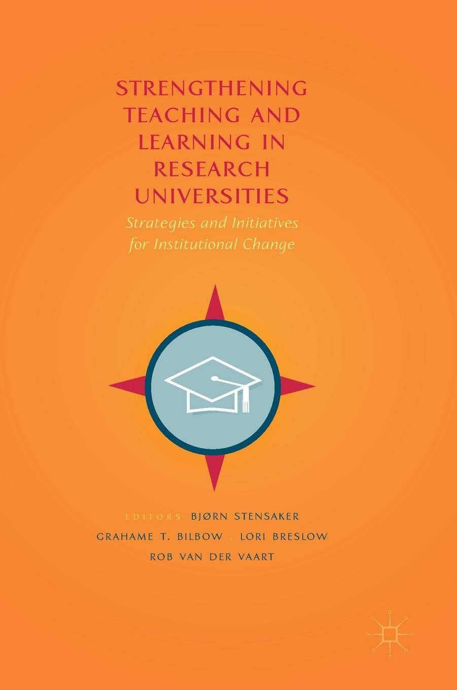 Strengthening Teaching And Learning In Research Universities  Strategies And Initiatives For Institutional Change