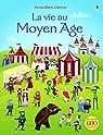 La vie au Moyen Age  par Watt