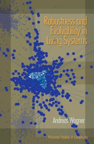 Read Online By Andreas Wagner - Robustness and Evolvability in Living Systems: (Princeton Studies (2005-08-09) [Hardcover] PDF