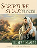 img - for Scripture Study for Latter-Day Saint Families: The New Testament Paperback   August 4, 2006 book / textbook / text book