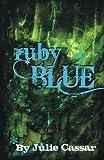 Ruby Blue, Julie Cassar, 147005437X