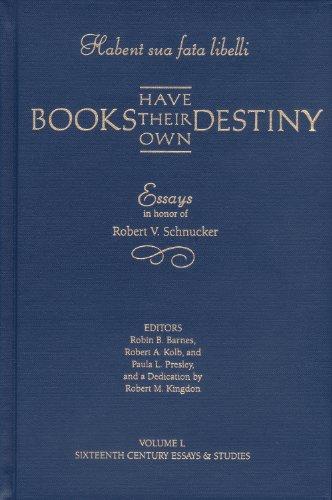 Habent Sua Fata Libelli/Books Have Their Own Destiny: Essays in Honor of Robert V. Schnucker (Sixteenth Century Essays & Studies) by Brand: Truman State University Press