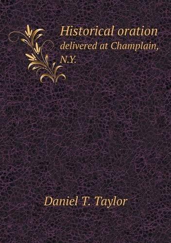 Read Online Historical oration delivered at Champlain, N.Y. pdf epub