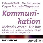 Kommunikation: Mehr als nur Worte | Stephanie von Oppen,Ines Molfenter,Birgit Schöberger,Ulfried Geuter,Petra Mallwitz