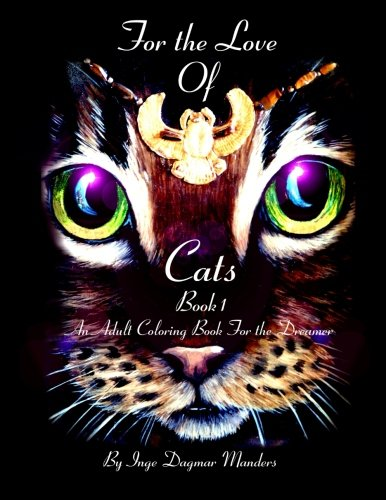 For the love of cats: An Adult coloring book for the dreamer (Volume 1)