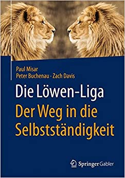 Die Löwen-Liga: Der Weg in die Selbstständigkeit