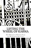 Lifting the Wheel of Karma, Paul H. Magid, 0984016066