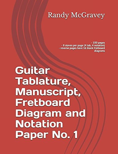 Guitar Tablature, Manuscript, Fretboard Diagram and Notation Paper No. 1 (McGravey Music Manuscripts)