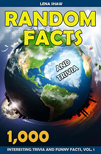 1000 Random Facts And Trivia Volume 1 Interesting Trivia and Funny Facts