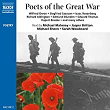 Poets of the Great War Audiobook by Wilfred Owen, Siegfried Sassoon, Isaac Rosenberg Narrated by Michael Maloney, Jasper Britton