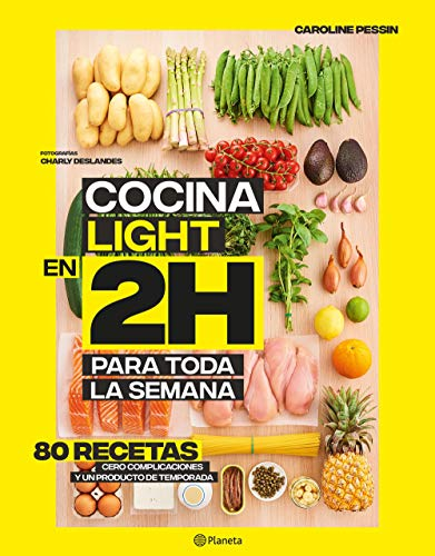 Cocina light en 2 horas para toda la semana: La colección bestseller mundial del batch cooking (Planeta Cocina) por Caroline Pessin,Palmira Feixas