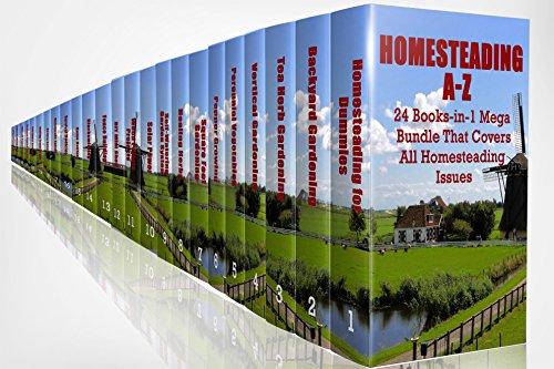 Homesteading A-Z: 24 Books-in-1 Mega Bundle That Covers All Homesteading Issues by [Vicks, Helen, Lois, Annabelle, Rock, Greg, Stone, Helen, Rose, Camilla, Dowson, Richard, Marshall, Anna, Lukas, Angela]