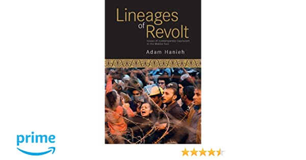 ADAM HANIEH LINEAGES OF REVOLT PDF