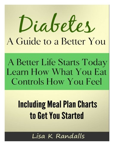 Diabetes - A Guide to a Better You: Including Meal Plan Charts to Get You Started
