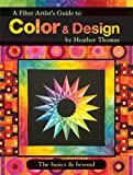 A Fiber Artist's Guide to Color and Design the Basics and Beyond by