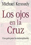 Los Ojos en la Cruz, Michael Kennedy, 0824523156