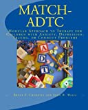 MATCH-ADTC: Modular Approach to Therapy for Children with Anxiety, Depression, Trauma, or Conduct Problems offers