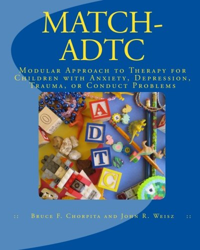 MATCH-ADTC: Modular Approach to Therapy for Children with Anxiety, Depression, Trauma, or Conduct Problems