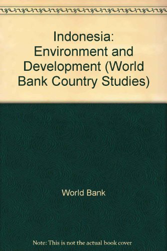 Indonesia: Environment and Development (World Bank Country Study)