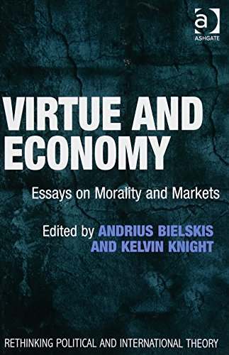 Virtue and Economy: Essays on Morality and Markets (Rethinking Political and International Theory)