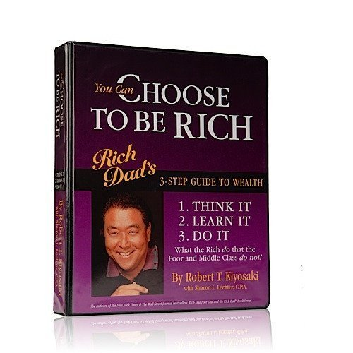 You Can Choose to Be Rich (12 AUDIO CASSETTES): Rich Dad's 3-step Guide to Wealth (Rich Dad Series) by Time-Life Books