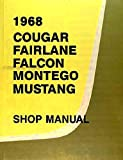 1968 FORD FACTORY REPAIR SHOP & SERVICE MANUAL INCLUDES : Ford Mustang, Falcon, Falcon Futura, Fairlane, 500, Torino, Torino GT, & Ranchero 68