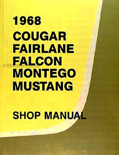 1968 FORD FACTORY REPAIR SHOP & SERVICE MANUAL INCLUDES : Ford Mustang, Falcon, Falcon Futura, Fairlane, 500, Torino, Torino GT, & Ranchero ()
