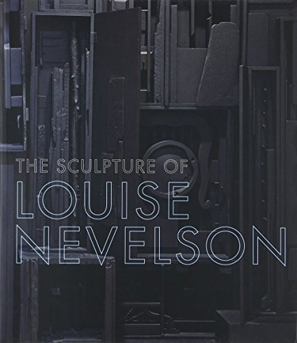 The Sculpture of Louise Nevelson - Constructing a Legend por Brooke Kamin Rapaport