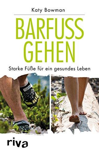 Barfuß gehen: Starke Füße für ein gesundes Leben (German Edition) (Barfuß-shop)