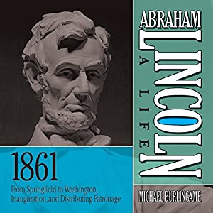 Abraham Lincoln: A Life, 1861 Audiobook