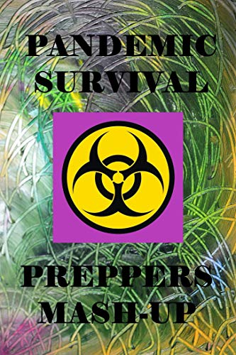 Pandemic - Survival - Preppers Mash-Up by [Shepherd, Christoph]
