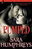 PUMPED (Stilettos and Seductions Book 1)