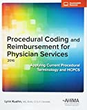 Procedural Coding and Reimbursement for Physician Services, 2016 Edition 1st Edition