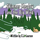 Shimmer Meadow and the Big Wind, C. J. Laursen, 1462645798