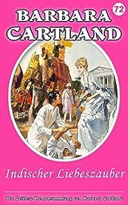 72. Indischer Liebeszauber (Die zeitlose Romansammlung von Barbara Cartland) (German Edition)