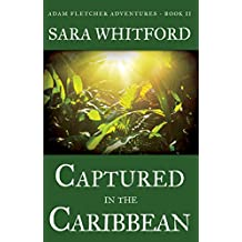 Captured in the Caribbean (Adam Fletcher Adventure Series Book 2)