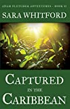 Captured in the Caribbean (Adam Fletcher Adventure Series Book 2)