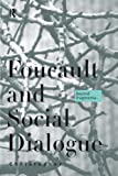 Foucault and Social Dialogue : Beyond Fragmentation, Falzon, Christopher, 0415170451