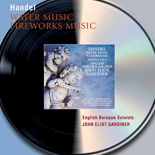 Royal Music - Handel: Water Music Suites; Music for the Royal Fireworks