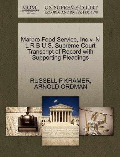 Marbro Food Service, Inc v. N L R B U.S. Supreme Court Transcript of Record with Supporting Pleadings